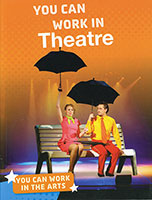 Buy You Can Work In The Arts: You Can Work in Theatre from BooksDirect