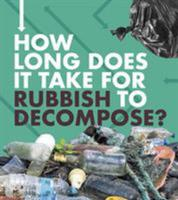 Buy How Long Does It Take: How Long Does It Take For Trash To Decompose from BooksDirect