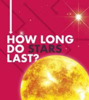 How Long Does It Take: How Long Do Stars Last