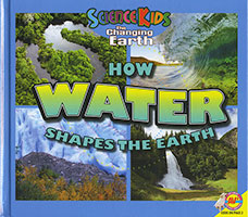 Science Kids - The Changing Earth: How Water Shapes the Earth