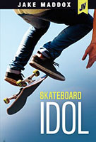 Jake Maddox JV: Skateboard Idol