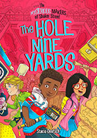 The Mysterious Makers of Shaker Street: The Hole Nine Yards