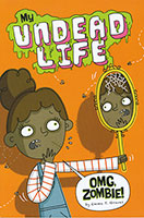 My Undead Life: OMG, Zombie!