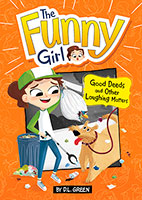 The Funny Girl: Good Deeds and Other Laughing Matters: A 4D Book