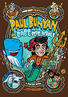 Far Out Folktales: Paul Bunyan and Babe the Blue Whale: A Graphic Novel