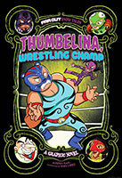 Far Out Fairy Tales: Thumbelina, Wrestling Champ