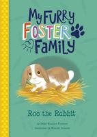 My Furry Foster Family: Roo the Rabbit