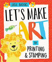 Buy Let's Make Art: By Printing and Stamping from BooksDirect