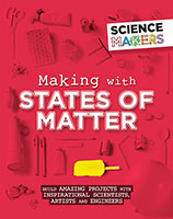 Science Makers: Making with States of Matter