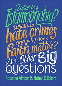 What is Islamophobia? What are hate crimes and why does faith matter? And Other Big Questions