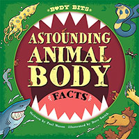 Buy Body Bits: Astounding Animal Body Facts from Book Warehouse