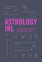 Astrology IRL: Straight-talking life advice direct from the stars