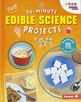 30 Minute Makers: Edible Science Projects(172)