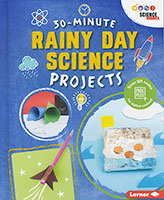30 Minute Makers: Rainy Day Science Projects