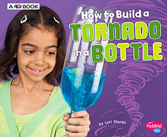 Hands-On Science Fun: How to Build a Tornado in a Bottle: A 4D Book