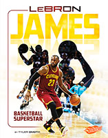 Superstars of Sports: LeBron James: Basketball Superstar