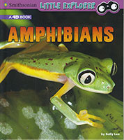 Little Zoologist: Amphibians: A 4D Book