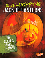 Hair-Raising Halloween: Eye-Popping Jack-o'-Lanterns: DIY Glares, Stares, and More