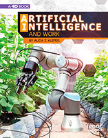 The World of Artificial Intelligence 4D: Artificial Intelligence and Work: 4D An Augmented Reading Experience