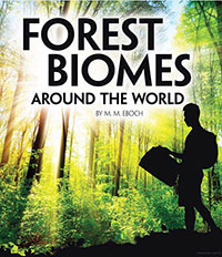 Exploring Earth's Biomes: Forest Biomes