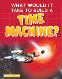 Buy Sci-Fi Tech: What Would It Take to Build a Time Machine? from BooksDirect