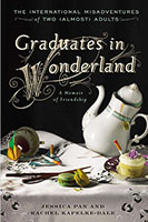 Graduates in Wonderland: The International Misadventures of Two (Almost)Adults
