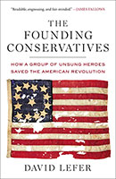 Founding Conservatives: How a Group of Unsung Heroes Saved the American Revolution The