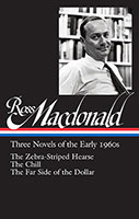 Ross Macdonald: Three Novels of the Early 1960s: The Zebra-Striped Hearse/The Chill/The Far Side of the Dollar: Library of America #279