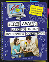 Information Explorer: Fire Away: Asking Great Interview Questions