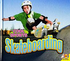 Cool Sports: Skateboarding