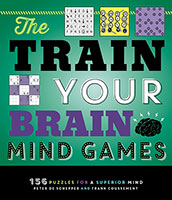 The Train Your Brain Mind Games: 156 Puzzles for a Superior Mind