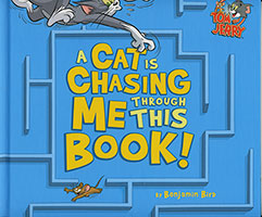 Tom and Jerry: A Cat is Chasing Me Through This Book