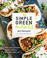 Simple Green Meals: 100  Plant-Powered Recipes to Thrive from the Inside Out