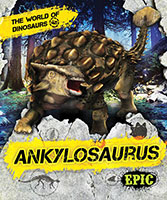 Buy The World of Dinosaurs: Ankylosaurus from BooksDirect