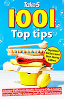 Take 5 1001 Top Tips: Ingenious Tricks to Save Time, Money and Stress