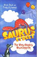 Saurus Street: #3 The Very Naughty Velociraptor