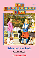 Baby Sitters Club #11: Kristy and the Snobs