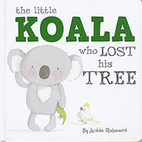 Little Koala Who Lost His Tree