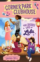 Buy Corner Park Clubhouse: #2 The Secret Life of Lola from BooksDirect