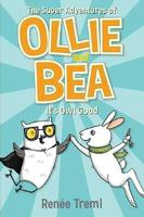 The Super Adventures of Ollie and Bea: #1 It's Owl Good