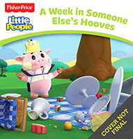 Fisher Price: Little People Board Book: A Week in Someone Elses Hooves