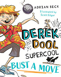 Derek Dool Supercool: #1 Bust a Move