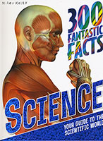 300 Fantastic Facts: Science