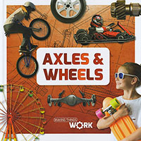 Making Things Work: Axels & Wheels