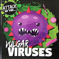 Attack Of The...: Vulgar Viruses