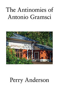 The Antinomies of Antonio Gramsci: With a New Preface