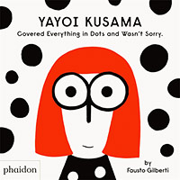 Buy Yayoi Kusama Covered Everything in Dots and Wasn t Sorry from BooksDirect