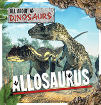 Buy All About Dinosaurs: Allosaurus from BooksDirect