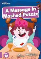 BookLife Readers: Level 8 (Purple) A Message in Mashed Potato