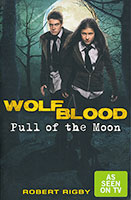 Wolfblood 1: Pull of the Moon